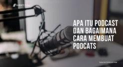 Apa Itu Podcast Dan Bagaimana Cara Membuat Podcats