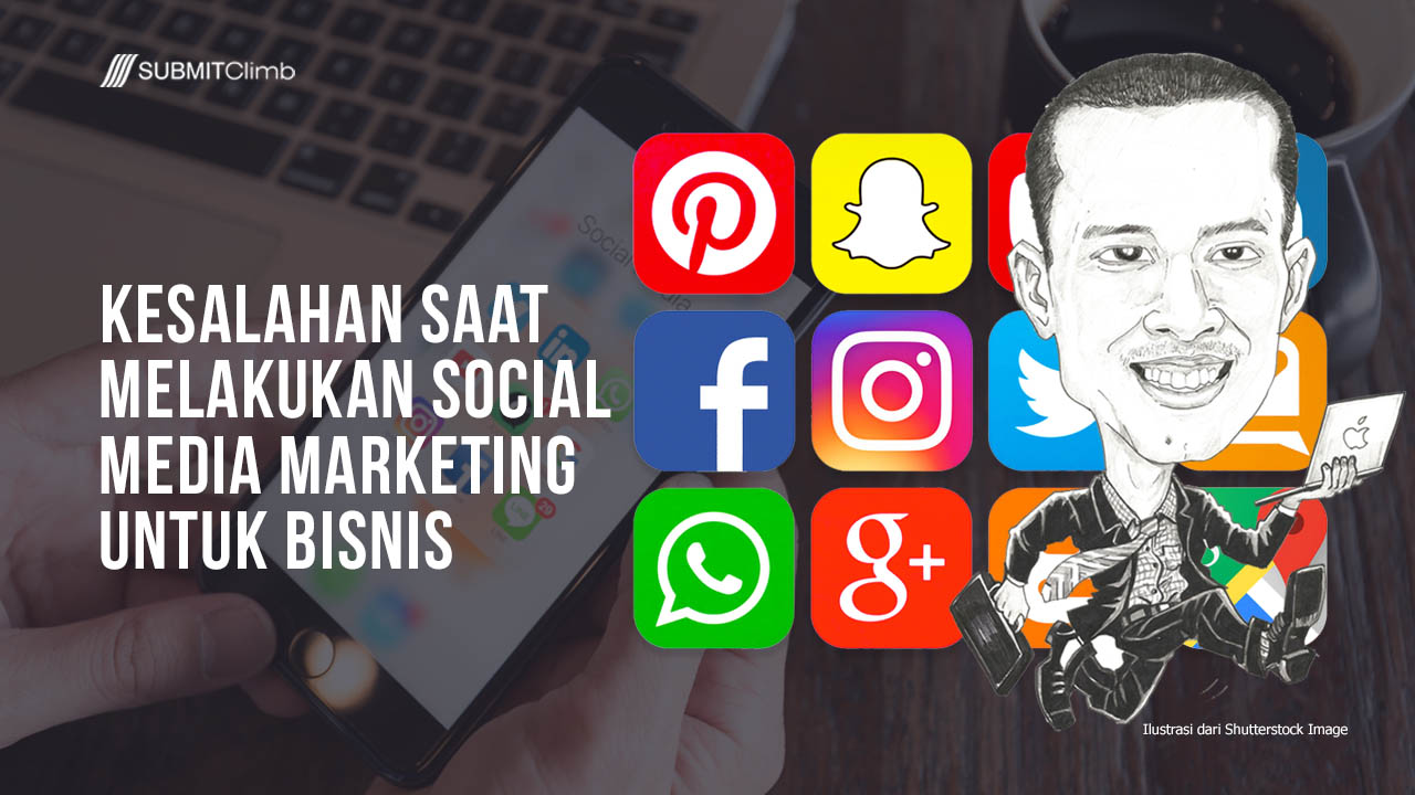 Kesalahan Saat Melakukan Social Media Marketing Untuk Bisnis