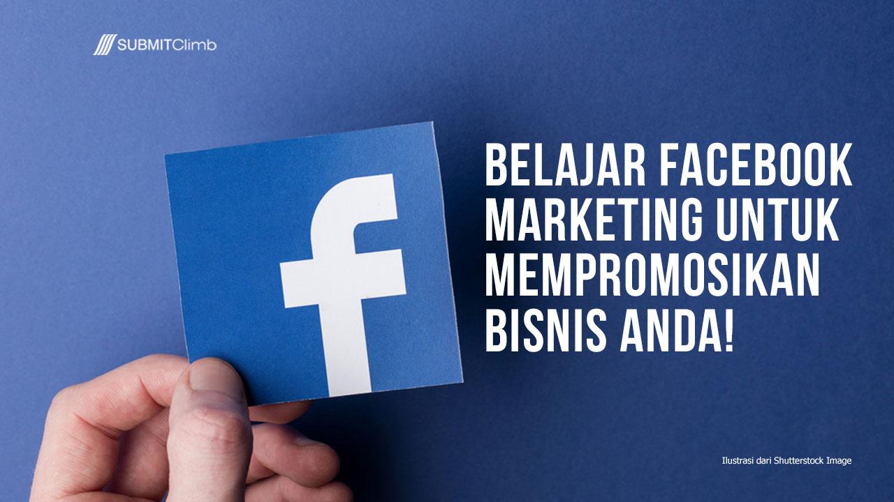 Belajar Facebook Marketing Untuk Mempromosikan Bisnis Di Facebook