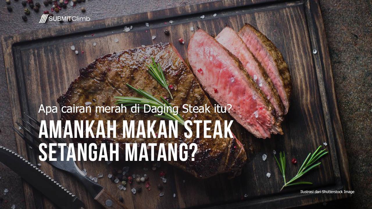 Amankah Makan Steak Setangah Matang