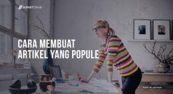 Cara Membuat Artikel Yang Popule