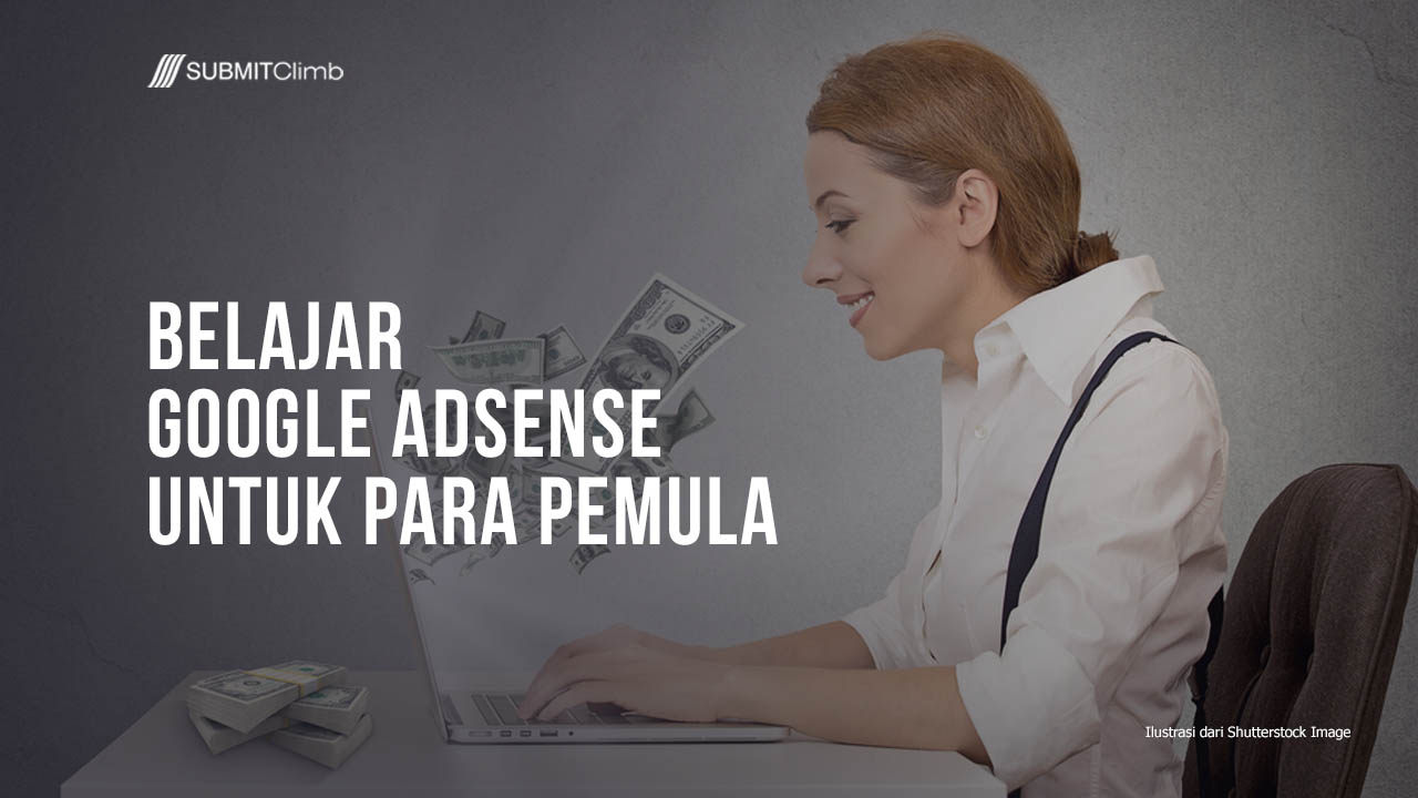 Belajar Google AdSense Untuk Para Pemula