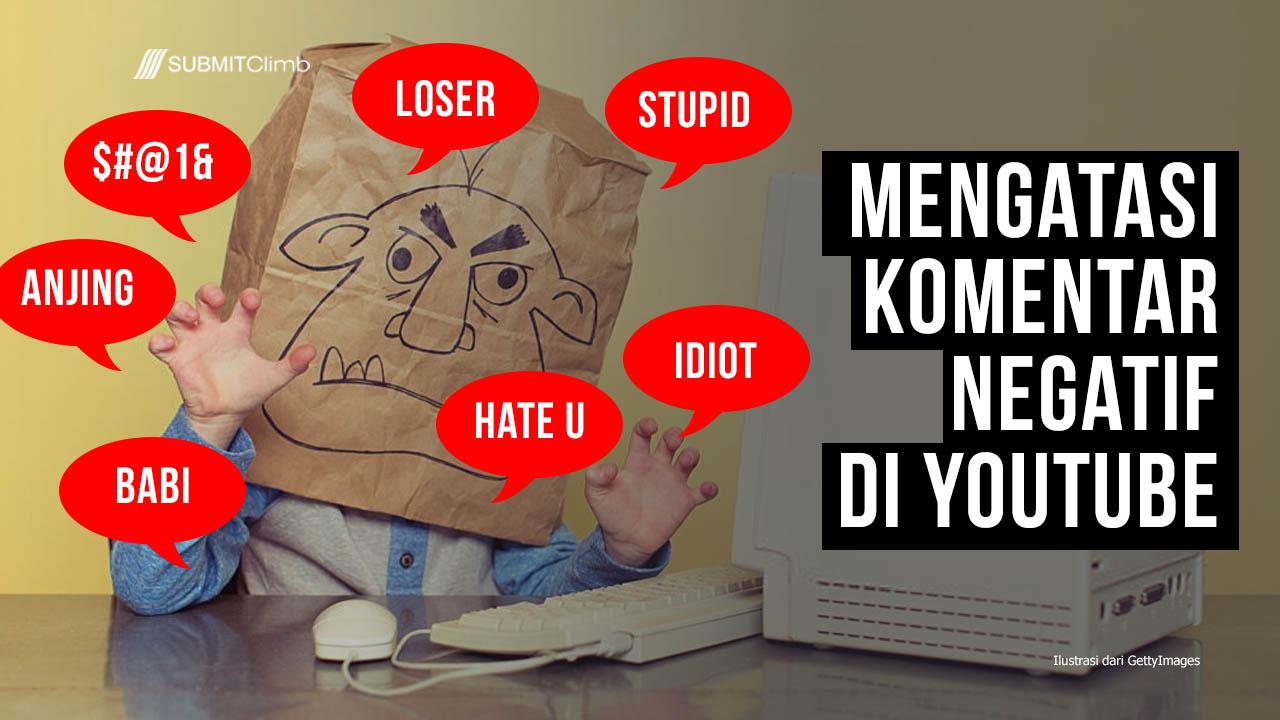 Cara Mengatasi Komentar Negatif Di YouTube