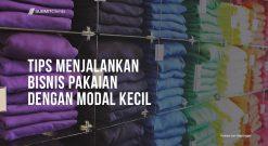 Tips Menjalankan Bisnis Pakaian Dengan Modal Kecil