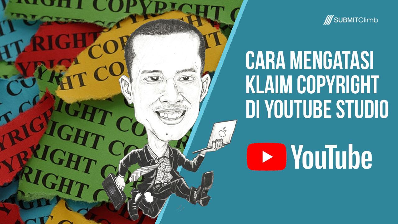 Cara Mengatasi Klaim Copyright Di YouTube Studio