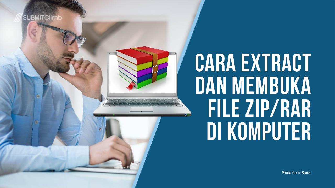 Cara Mudah Extract File ZIP Dan RAR