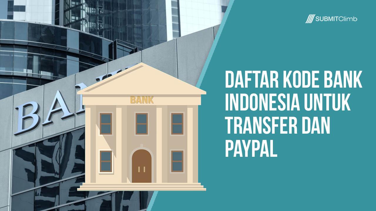 Daftar Kode Bank Indonesia Untuk Transfer Dan Paypal