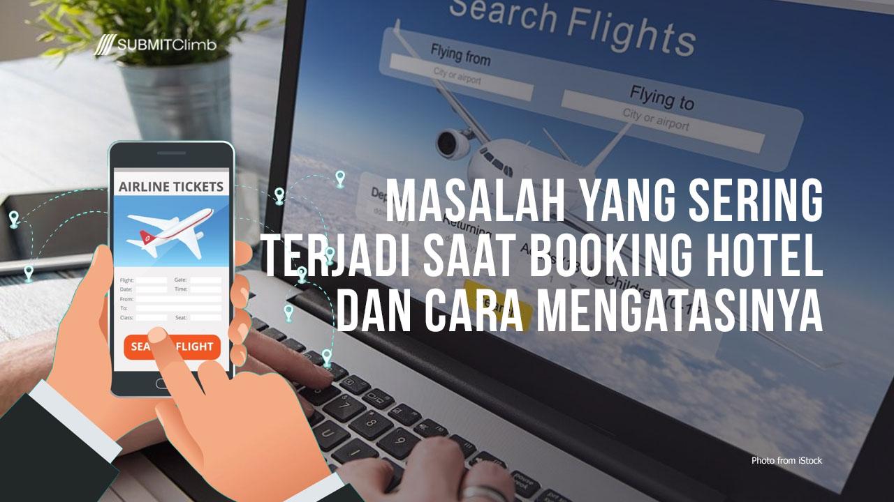 Masalah Yang Sering Terjadi Saat Booking Hotel Dan Cara Mengatasinya