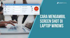 Cara Mengambil Screen Shot Di Laptop