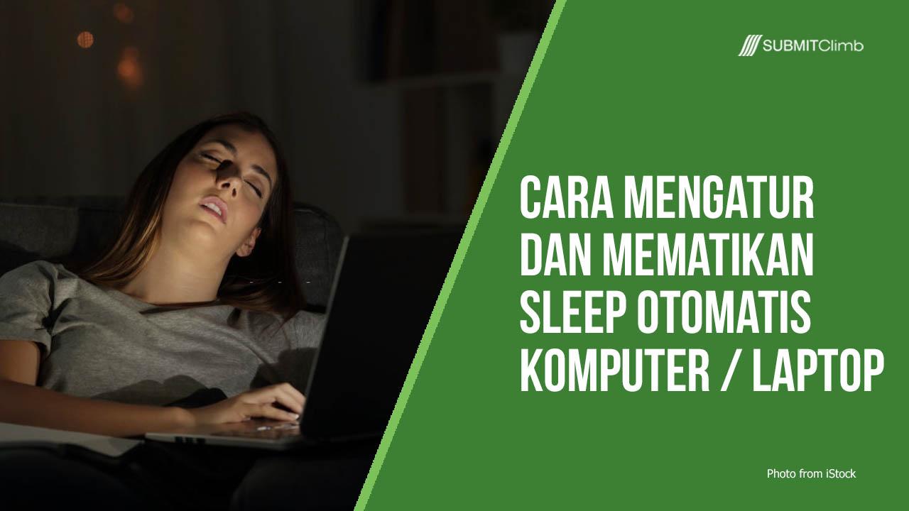Cara Mengatur Dan Mematikan Waktu Sleep Otomatis Komputer