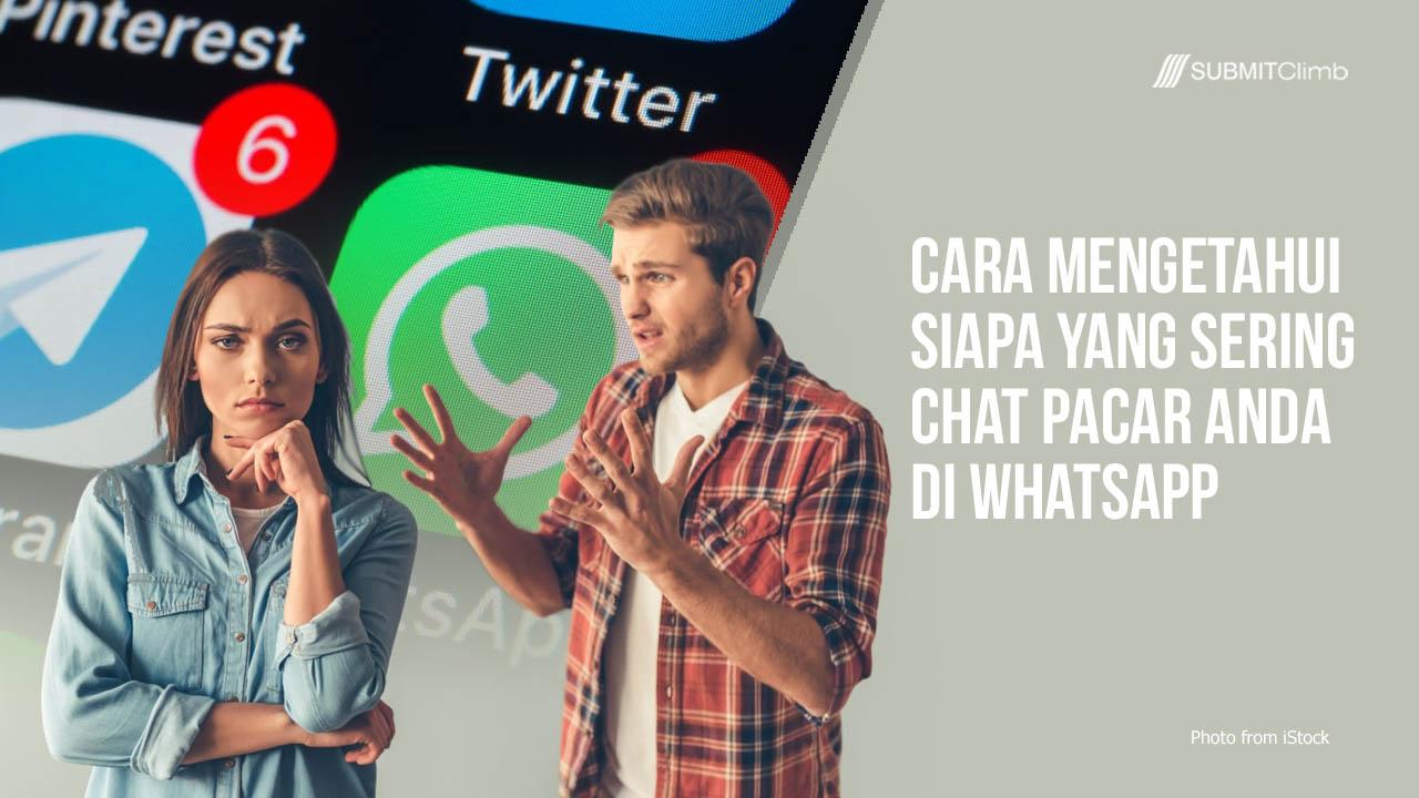 Cara Mengetahui Siapa Yang Sering Chat Pacar Anda Di WhatsApp