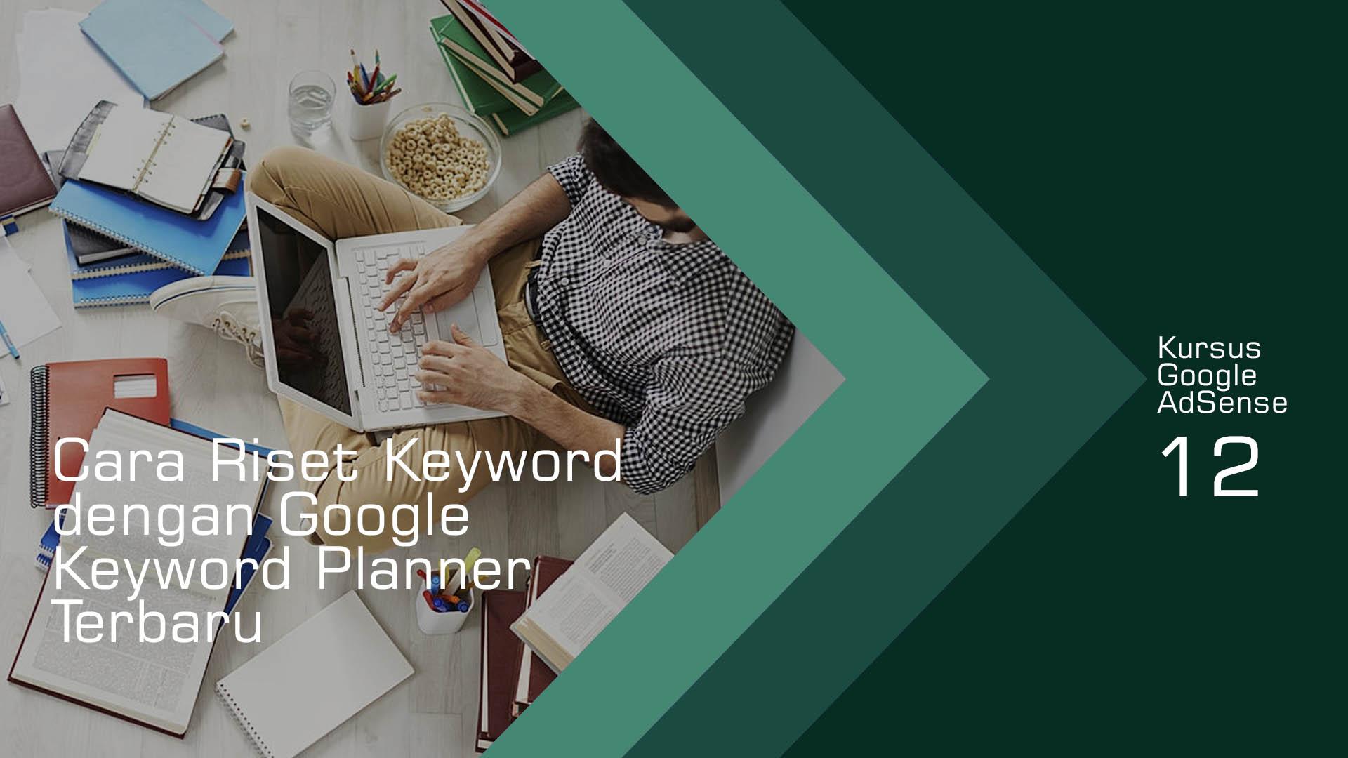 Cara Riset Keyword Dengan Google Keyword Planner Terbaru