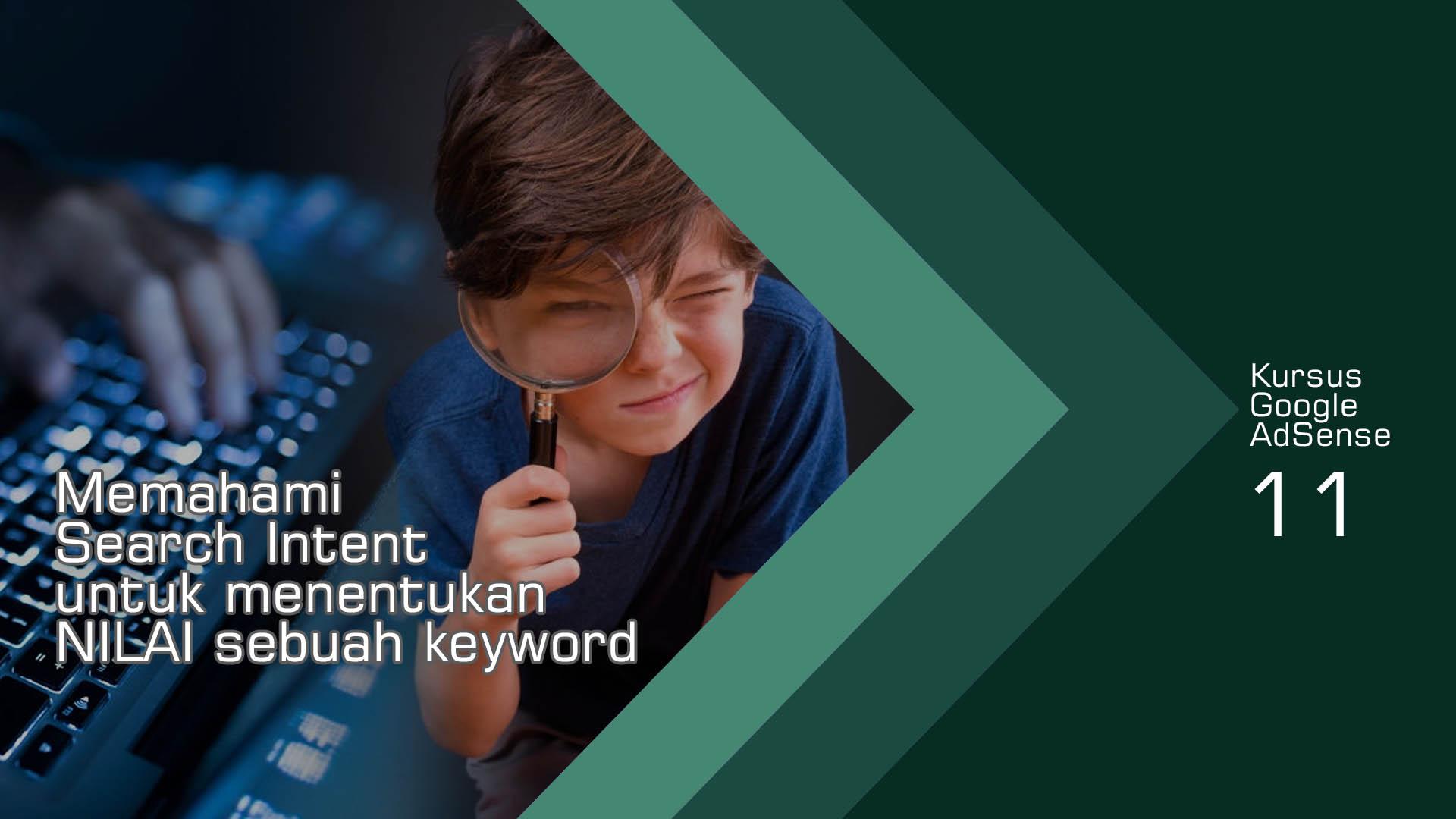 Memahami Search Intent Untuk Menentukan Nilai Sebuah Keyword