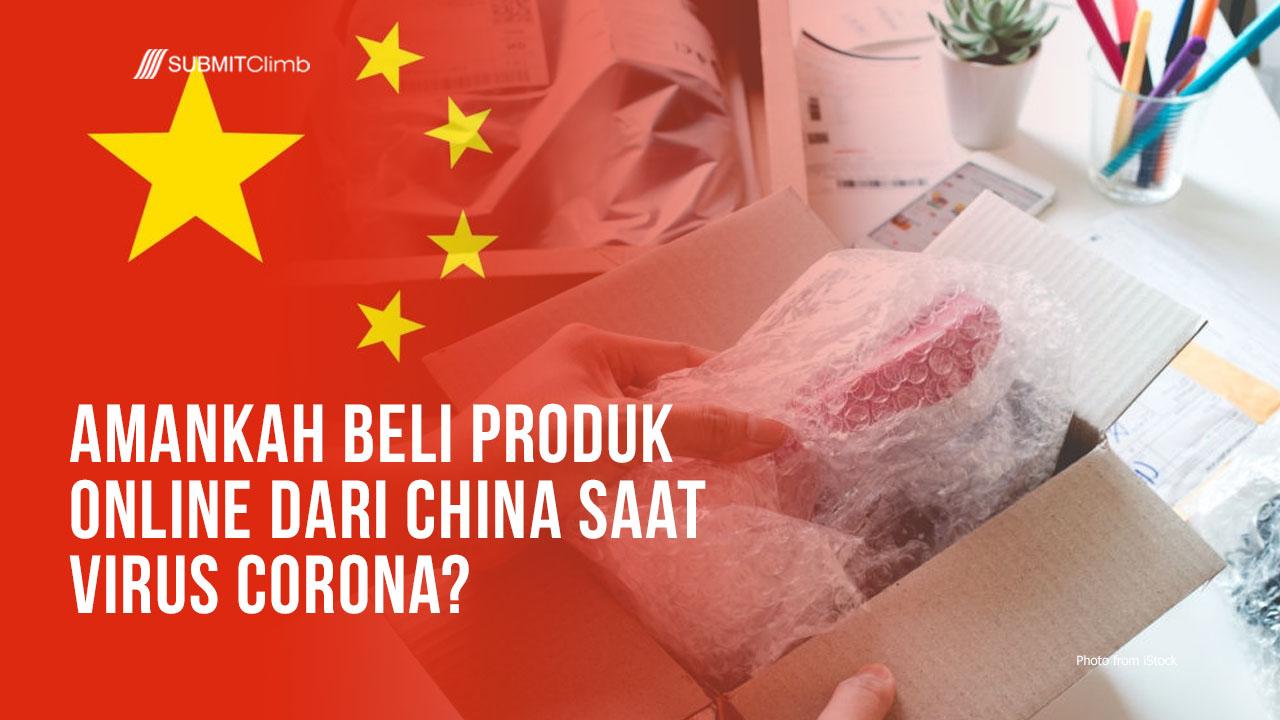 Amankah Beli Produk Online Dari China Saat Virus Corona