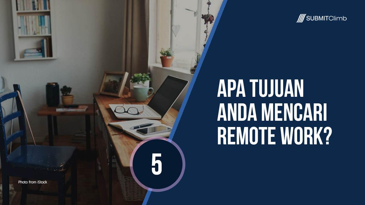 Apa Tujuan Anda Mencari Remote Work