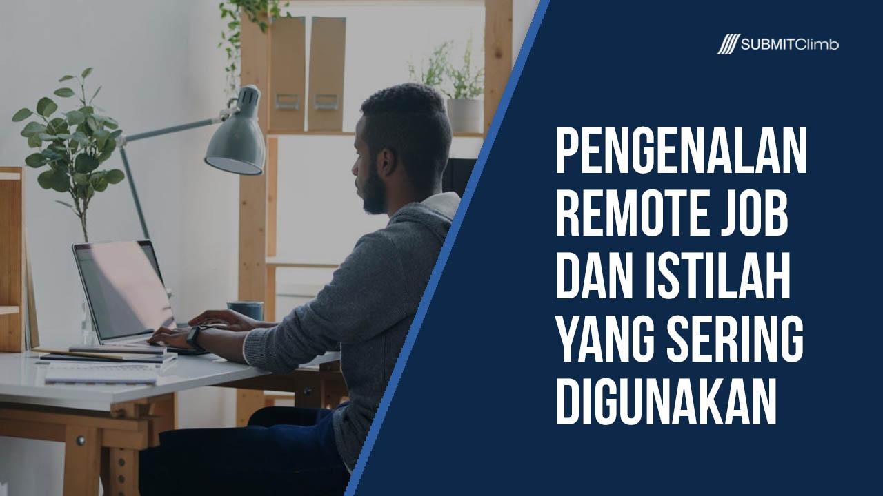 Pengenalan Remote Job Dan Istilah Yang Sering Digunakan