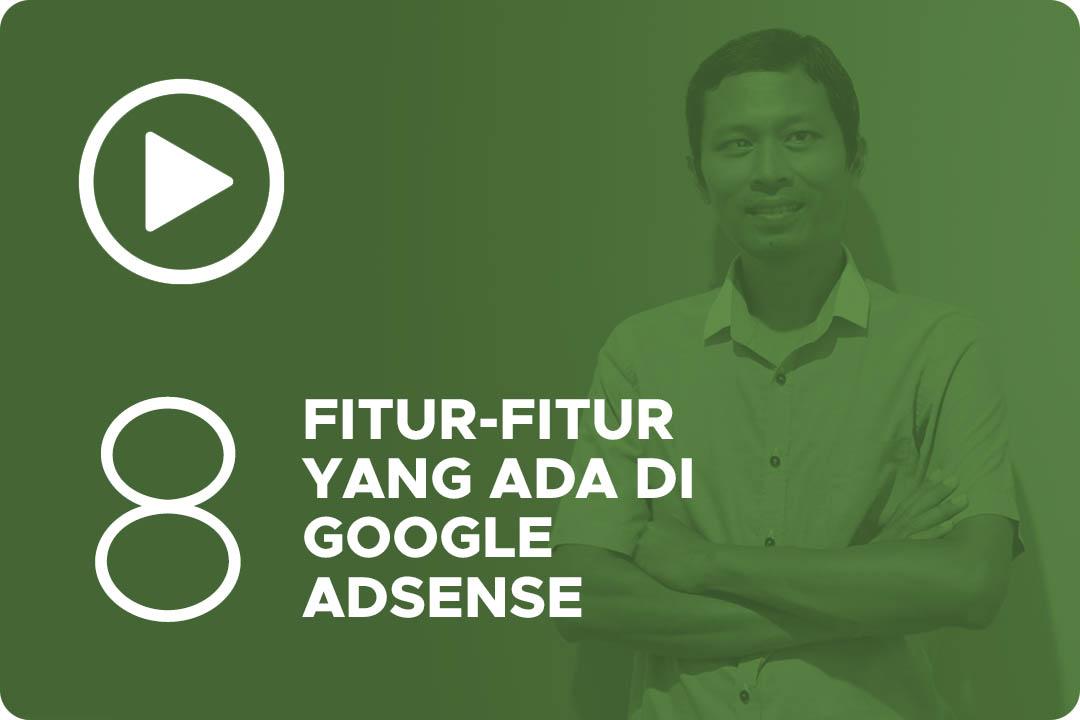 08 Fitur fitur yang ada di Google AdSense