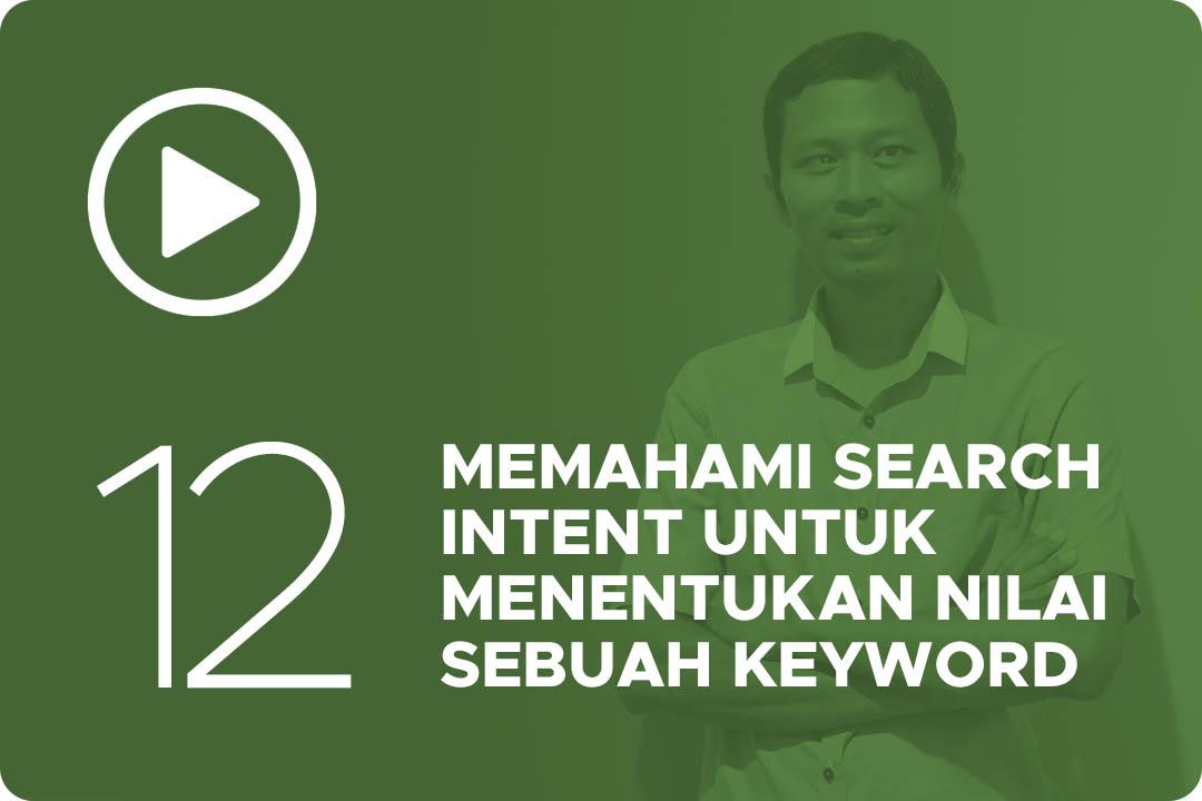 12 Memahami search intent untuk menentukan nilai sebuah keyword