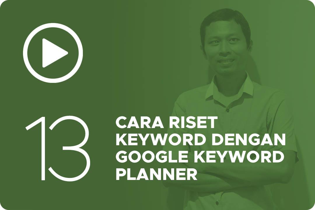 13 Cara riset keyword dengan google keyword planner
