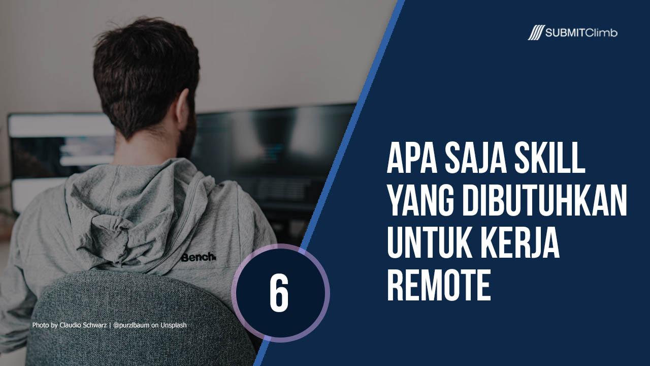 Apa Saja Skill Yang Dibutuhkan Untuk Kerja Remote