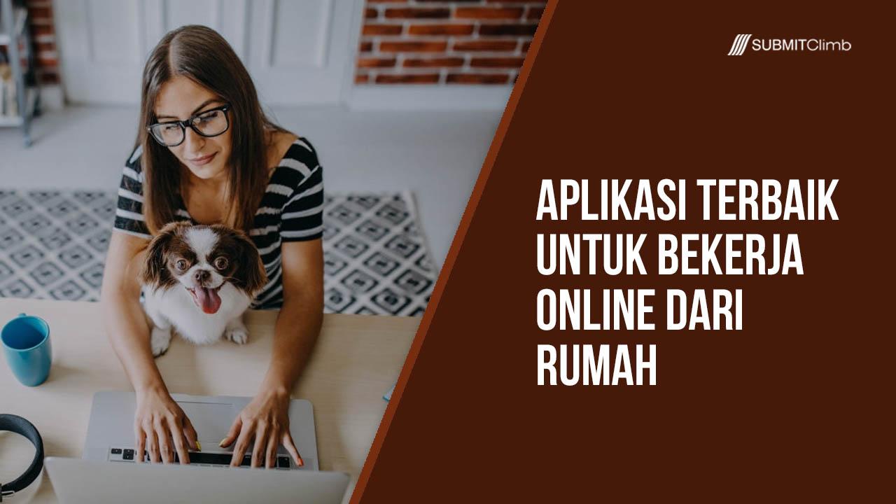 Aplikasi Terbaik Untuk Bekerja Online Dari Rumah