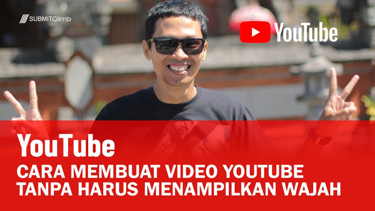 Cara Membuat Video YouTube Tanpa Harus Menampilkan Wajah Anda