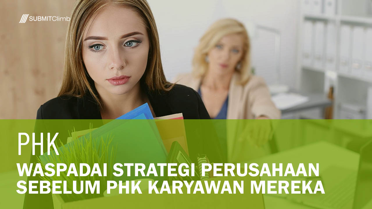 Waspadai Strategi Perusahaan Sebelum PHK Karyawan