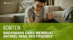 Bagaimana Cara Membuat Artikel Yang SEO Friendly