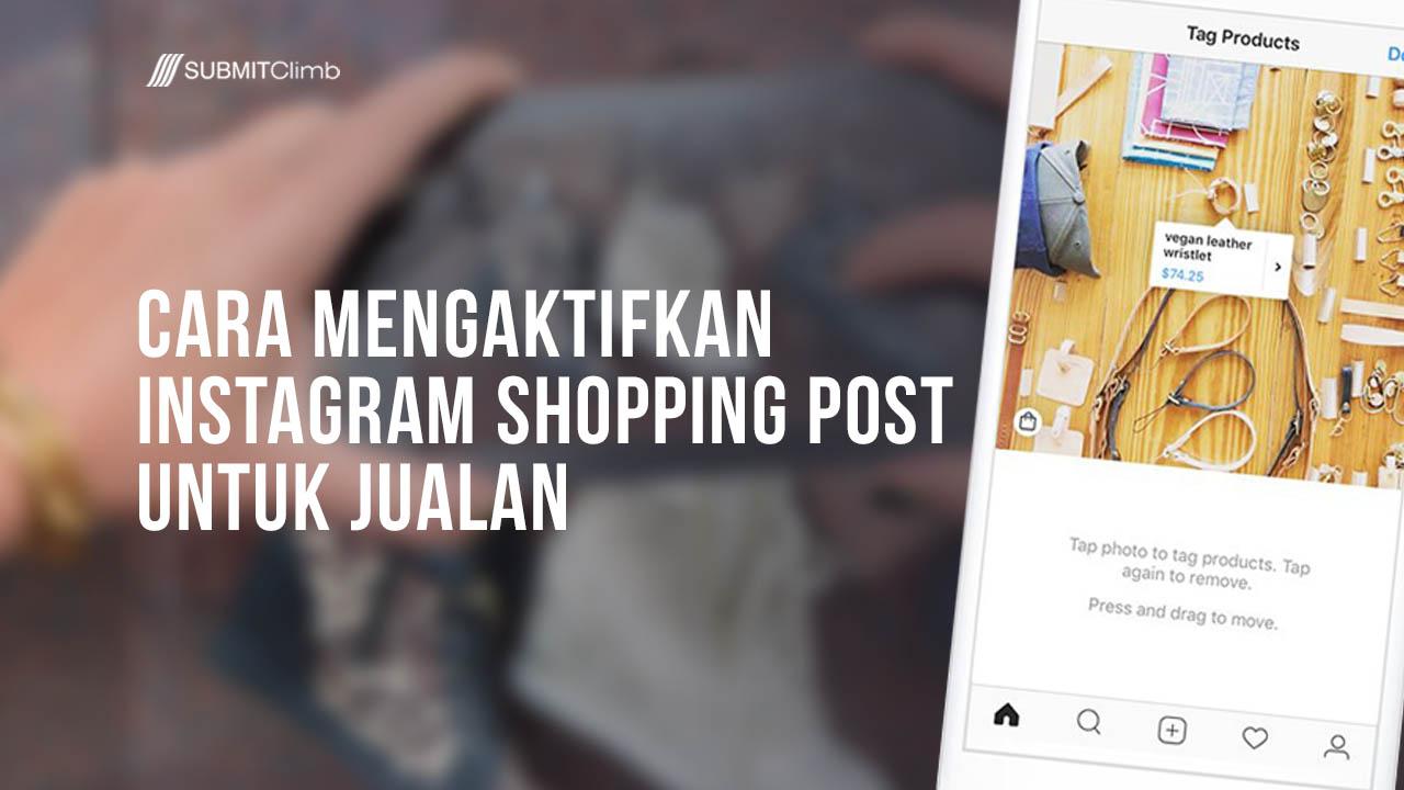 Cara Mengaktifkan Instagram Shopping Post Untuk Jualan