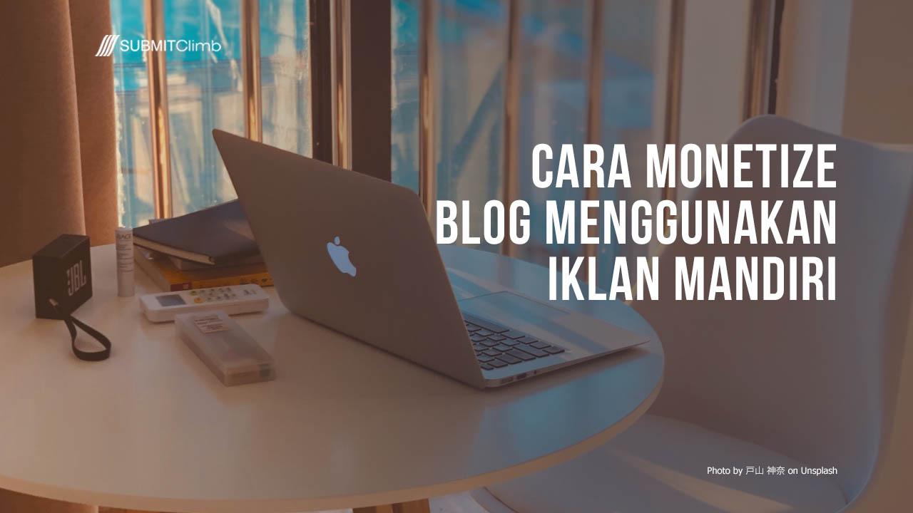 Cara Monetize Blog Menggunakan Iklan Mandiri