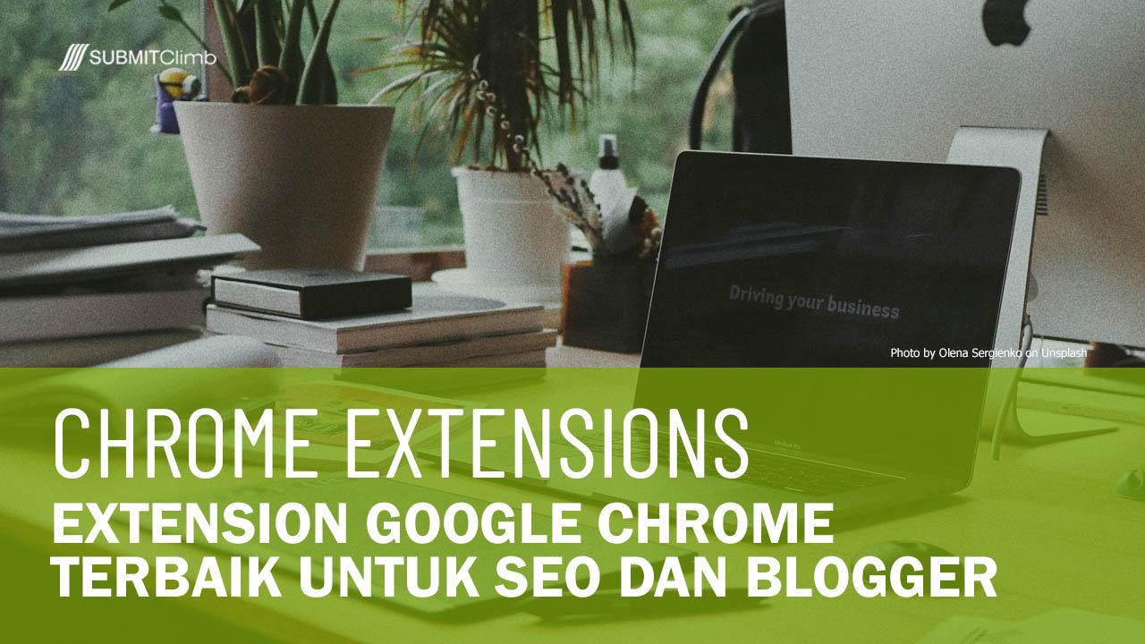 Extension Google Chrome Terbaik Untuk SEO Dan Blogger