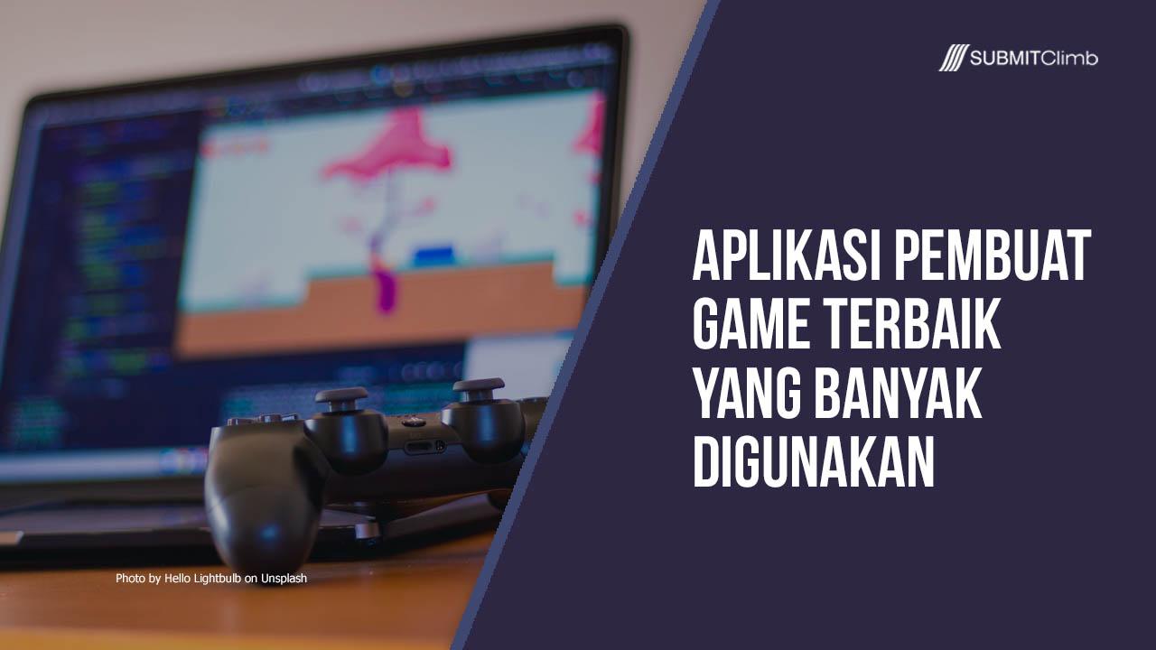 Aplikasi Pembuat Game Terbaik Yang Banyak Digunakan
