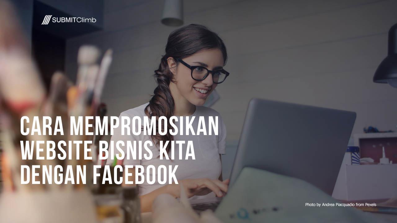 Cara Mempromosikan Website Bisnis Kita Dengan Facebook