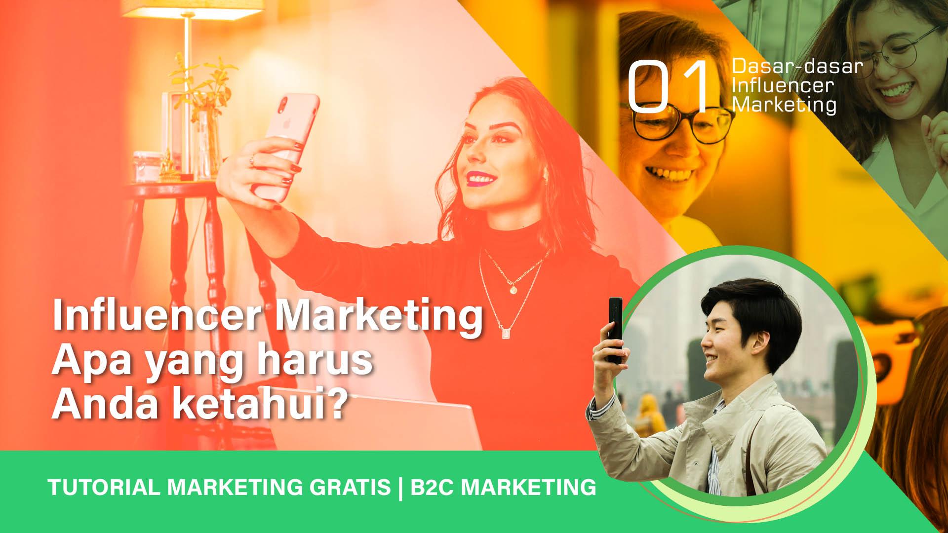 Influencer Marketing Apa Yang Harus Kita Ketahui