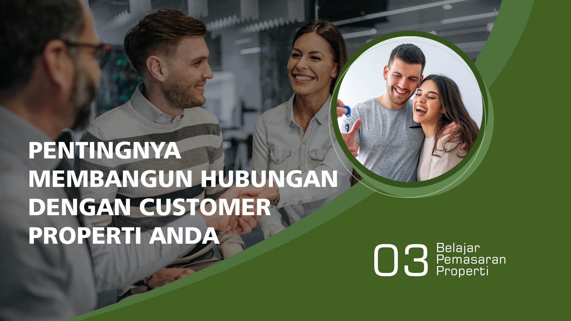 Pentingnya Membangun Hubungan Dengan Customer Properti – 03