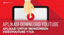 Aplikasi Untuk Mengunduh Video YouTube Yt1s