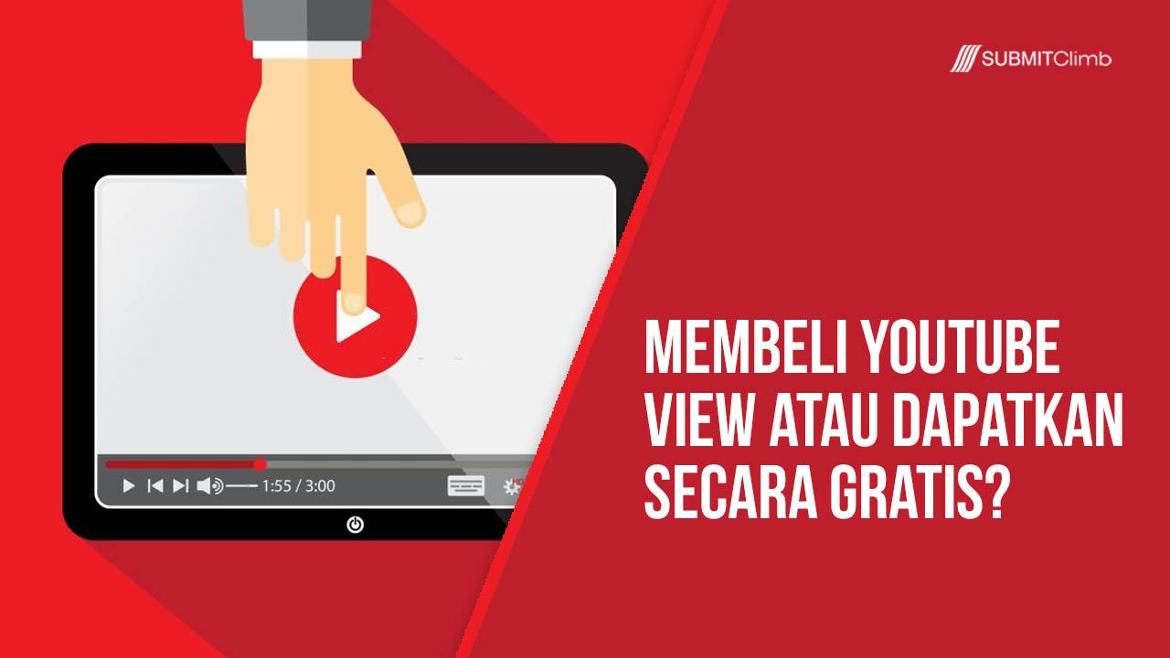 Membeli YouTube View Atau Dapatkan Secara GRATIS
