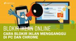 Cara Blokir Iklan Mengganggu Di PC Dan Chrome