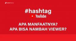 YouTube Hashtag Apa Manfaatnya
