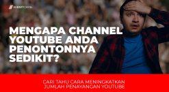 Mengapa Channel YouTube Anda Jumlah Penontonnya Sedikit