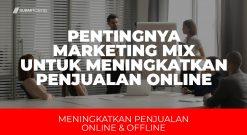 Pentingnya Marketing Mix Untuk Meningkatkan Penjualan Online