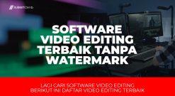 Software Video Editing Terbaik Tanpa Watermark