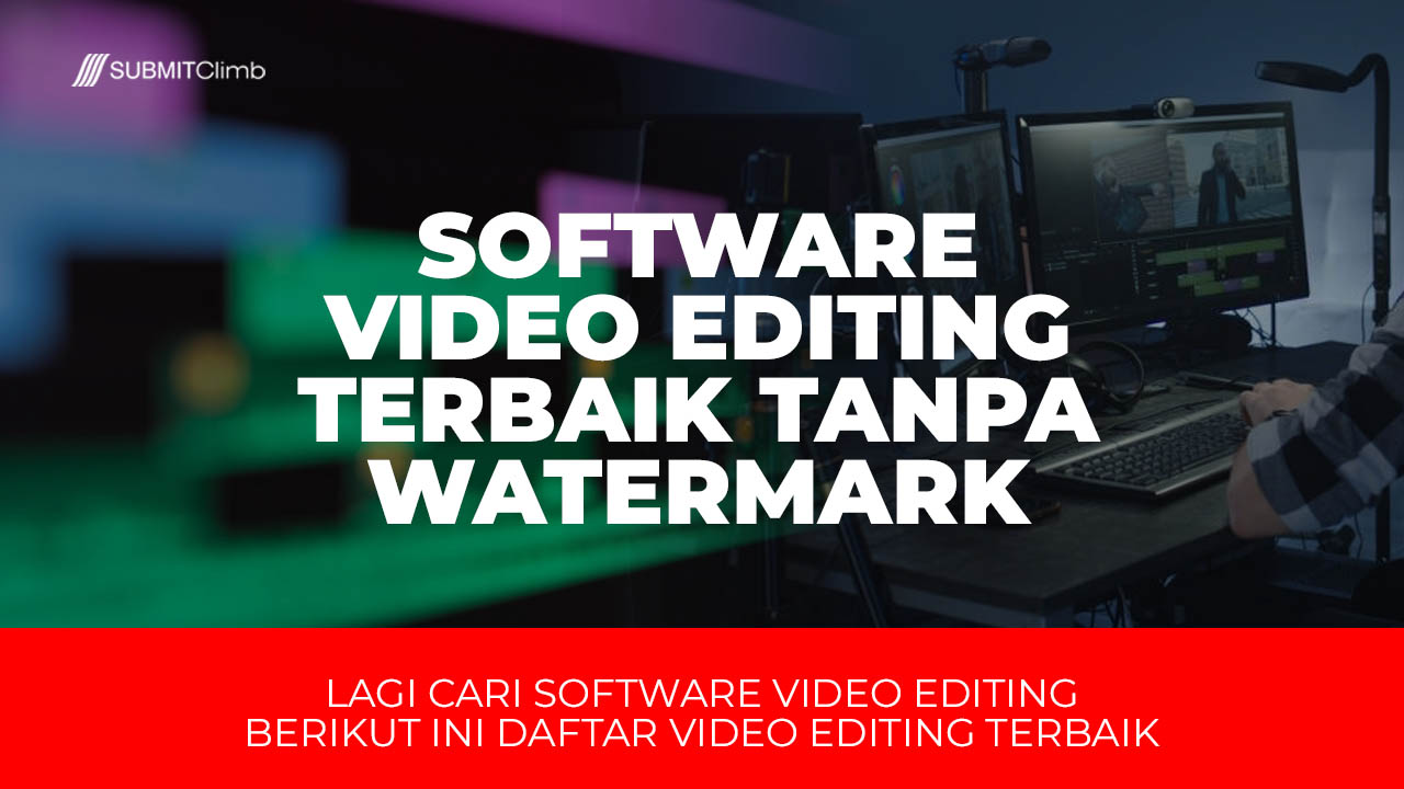 Software Video Editing Terbaik Tanpa Watermark