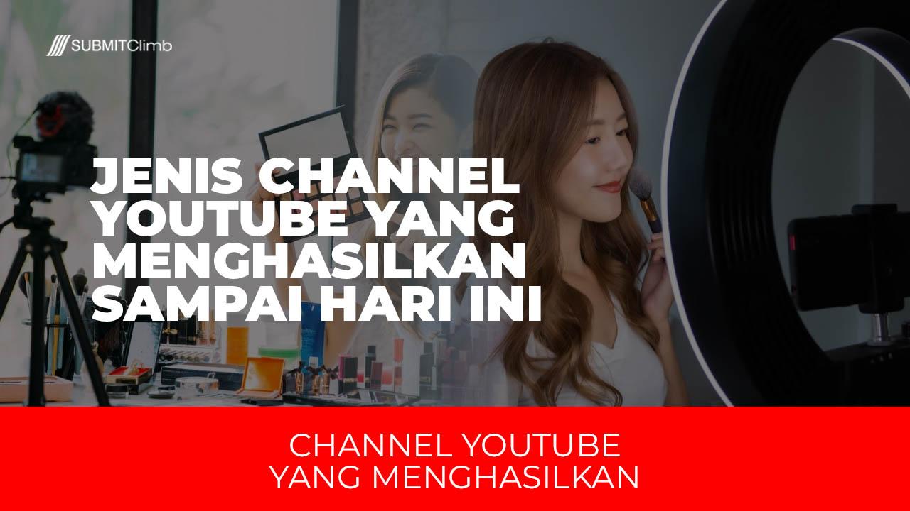 Jenis Channel YouTube Yang Menghasilkan