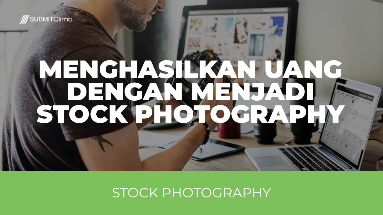 Cara Menghasilkan Uang Dengan Menjadi Stock Photography